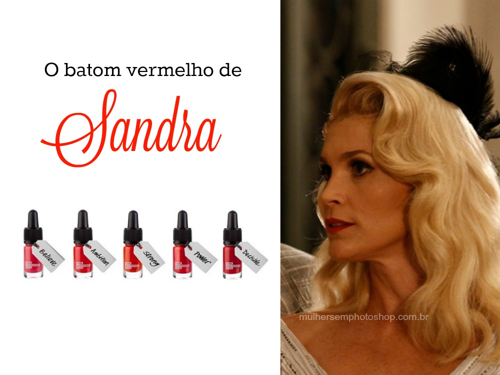 Batom de Sandra - Eta Mundo Bom - Flávia Alessandra