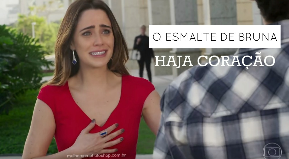 Esmalte de Bruna - Fernanda Vasconcellos - Haja Coração